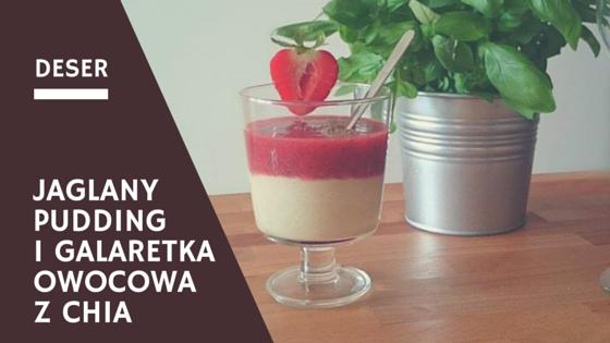 Jaglany pudding z truskawkową galaretką z chia