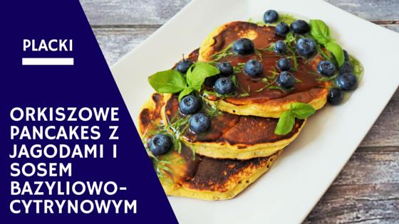 Orkiszowe pancakes z jagodami i sosem bazyliowo-cytrynowym