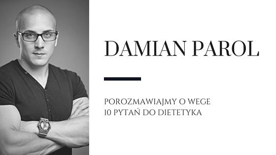 10 pytań o dietę wegańską – wywiad z Damianem Parolem