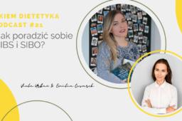 Okiem Dietetyka Podcast #21… jak poradzić sobie z IBS i SIBO?