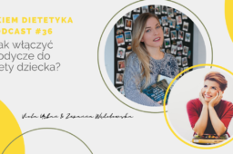 Okiem Dietetyka Podcast #36… jak włączyć słodycze do diety dziecka?