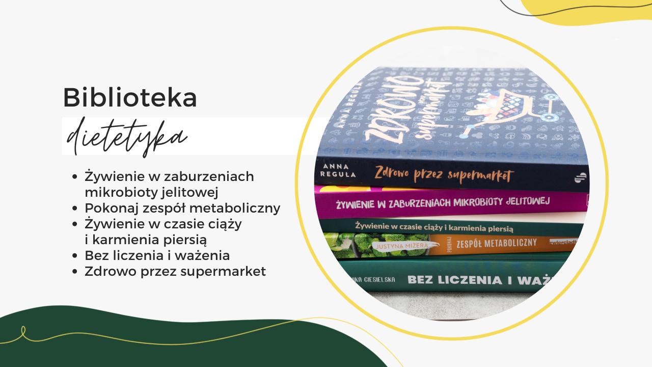 Biblioteka Dietetyka #12 – nowości dietetyczne, psychodietetyczne i kulinarne