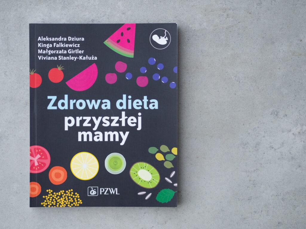 Zdrowa dieta przyszłej mamy - wydawnictwo PZWL